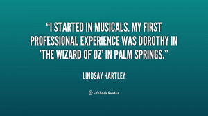 started in musicals. My first professional experience was Dorothy in ...