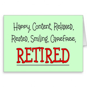 Retirement Quotes Sayings Time Is Up Sarcastic Inspirational Picture