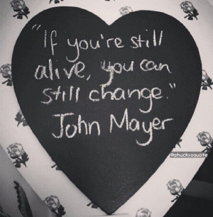 Displaying (19) Gallery Images For John Mayer Quotes...