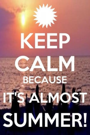 Related Pictures keep calm almost summer