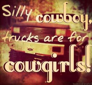 Trucks are for girls ;)