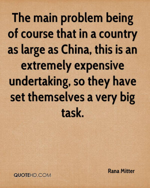 The main problem being of course that in a country as large as China ...