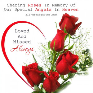 Sharing Roses In Memory Of Our Special Angels In Heaven .. Loved And ...