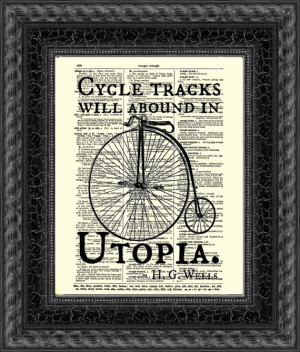 Will Abound in Utopia, H. G. Wells Quote, Bicycle Art, Upcycled Book ...