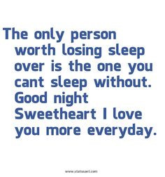 only-person-worth-losing-sleep-over-is-the-one-you-cant-sleep-without ...