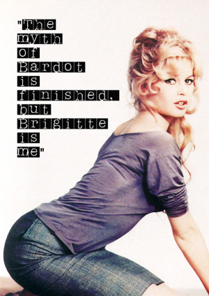 Brigitte Bardot classic with quote. Fine art print or canvas