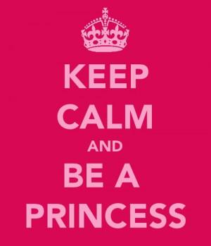 keep calm # keep calm and # keep calm and be a princess # princess ...