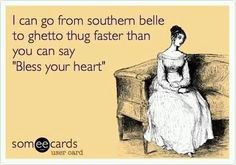 Stupid Texas Sayings and Quotes | Southern belle to ghetto thug