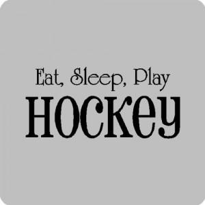 Eat Sleep Hockey..Hockey Wall Quotes Words Sayings Removable Vinyl ...