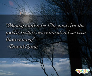 ... The goals (in the public sector ) are more about service than money