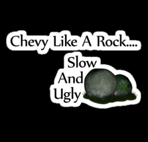 Truck Tee's › Portfolio › Chevy Like A Rock Slow And Ugly