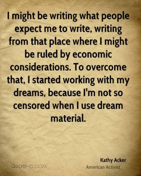 Kathy Acker - I might be writing what people expect me to write ...