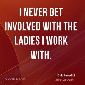 dirk benedict dirk benedict i never get involved with the ladies i jpg