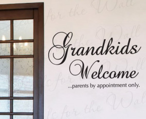 Grandkids Welcome Parents by Appointment Only - Grandparents Grandma ...