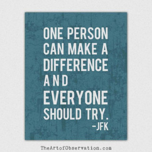Inspirational Quote JFK make a difference by theartofobservation, $12 ...