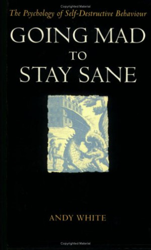 "... Sane: The Psychology of Self-Destructive Behaviour"" as Want to Read"