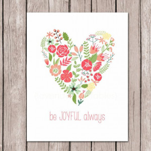 Printable Art Quote - Be Joyful Always - Floral Heart - Instant ...