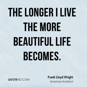 Frank Lloyd Wright Life Quotes
