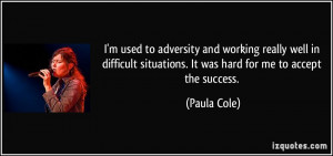quote-i-m-used-to-adversity-and-working-really-well-in-difficult ...