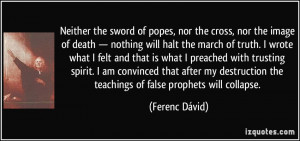 Neither the sword of popes, nor the cross, nor the image of death ...