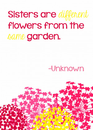 Sisters are different flowers from the same garden | It's Always ...