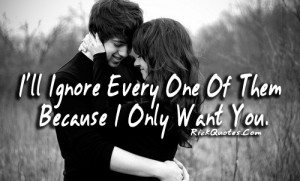Love Quotes   Only Want You Love Quotes   Only Want You