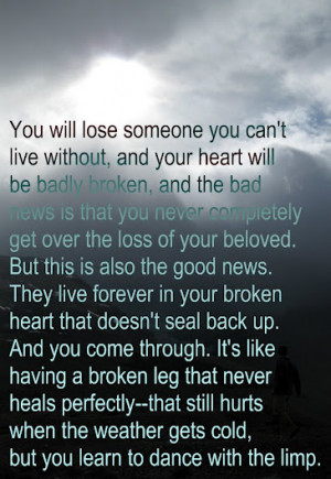 ... is that you will never completely get over the loss of your beloved