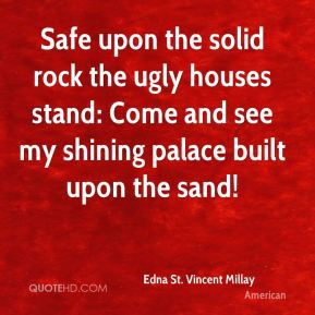 Edna St. Vincent Millay - Safe upon the solid rock the ugly houses ...