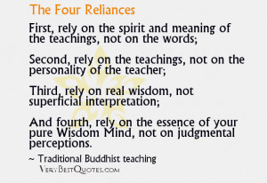 Traditional Buddhist Teaching quotes sayings - the four reliances
