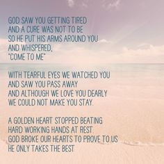 So relevant right now -- God saw you getting tired and a cure was not ...