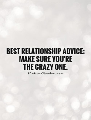 Quotes Crazy Quotes Crazy Love Quotes Relationship Advice Quotes ...