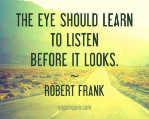 robert-frank-famous-photographers-quotes