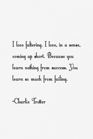 View All Charlie Trotter Quotes