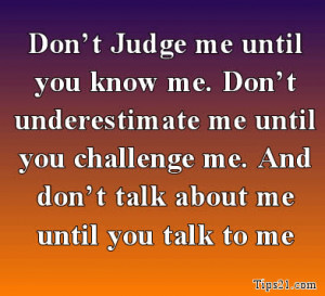 ... me until you challenge me. And don't talk about me until you talk to