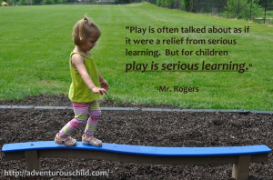 ... play is serious learning.