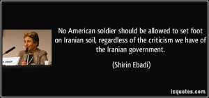 No American soldier should be allowed to set foot on Iranian soil ...