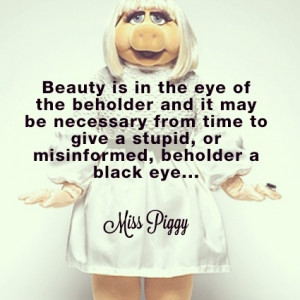 Mila d'Opiz Beauty Quote of the Week - Miss Piggy