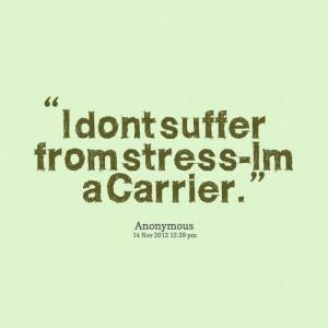 Don T Stress Quotes
