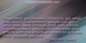 ... efforts of others to achieve their greatest success. -Stephen Covey