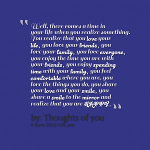 friends, you love your family, you love everyone, you enjoy the time ...