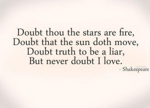 ... Quotes, Doubt That The Stars Are Fire, Chalkboards Quotes, Shakespeare