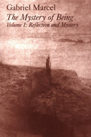 The Mystery of Being 1: Reflection and Mystery (Gifford Lectures 1949 ...