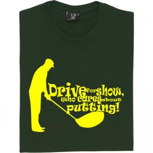drive-for-show-tshirt_design.jpg