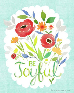 Be Joyful - Joy Quotes