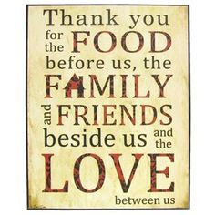 Thank You Quotes For Friends And Family Thank you for the food before