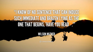 quote-Wilson-Mizner-i-know-of-no-sentence-that-can-112411.png