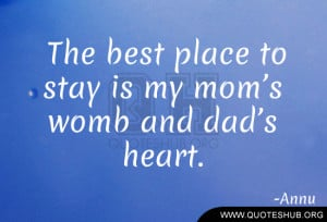 Quotes For Best Mom And Dad ~ The best place to stay | Quotes Hub