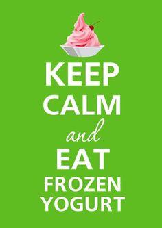 ... more yogurt shops decor calm 3 eating frozen yogurt keep calm quotes