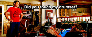 Did you touch my drum set? #StepBrothers #GIF