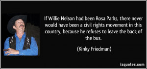 been Rosa Parks, there never would have been a civil rights movement ...